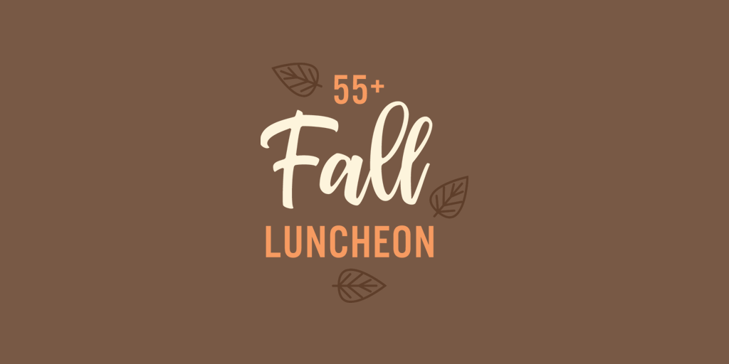 55+ Fall Luncheon