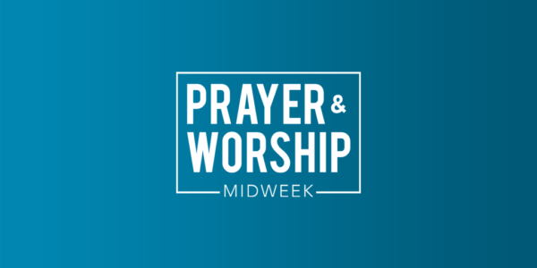 Midweek Prayer & Worship