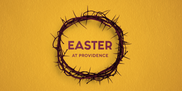 Easter at Providence